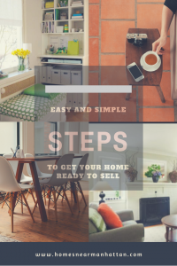 SIMPLE AND EASY STEPS TO GET YOUR HOME READY TO SELL